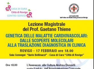 """Rovigo 17/02 – Lezione Magistrale: """"GENETICA DELLE MALATTIE CARDIOVASCOLARI: DALLE SCOPERTE MOLECOLARI ALLA TRASLAZIONE DIAGNOSTICA IN CLINICA"""""""