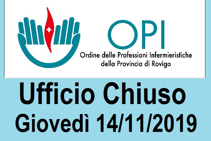UFFICIO CHIUSO GIOVEDì 14/11/2019